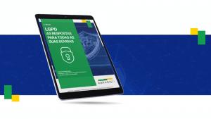 E-book LGPD: as respostas para todas as suas dúvidas